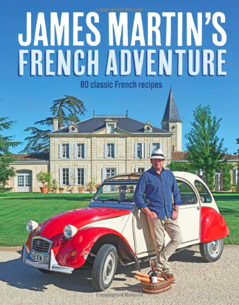 Cookbook Corner – James Martin's French Adventure