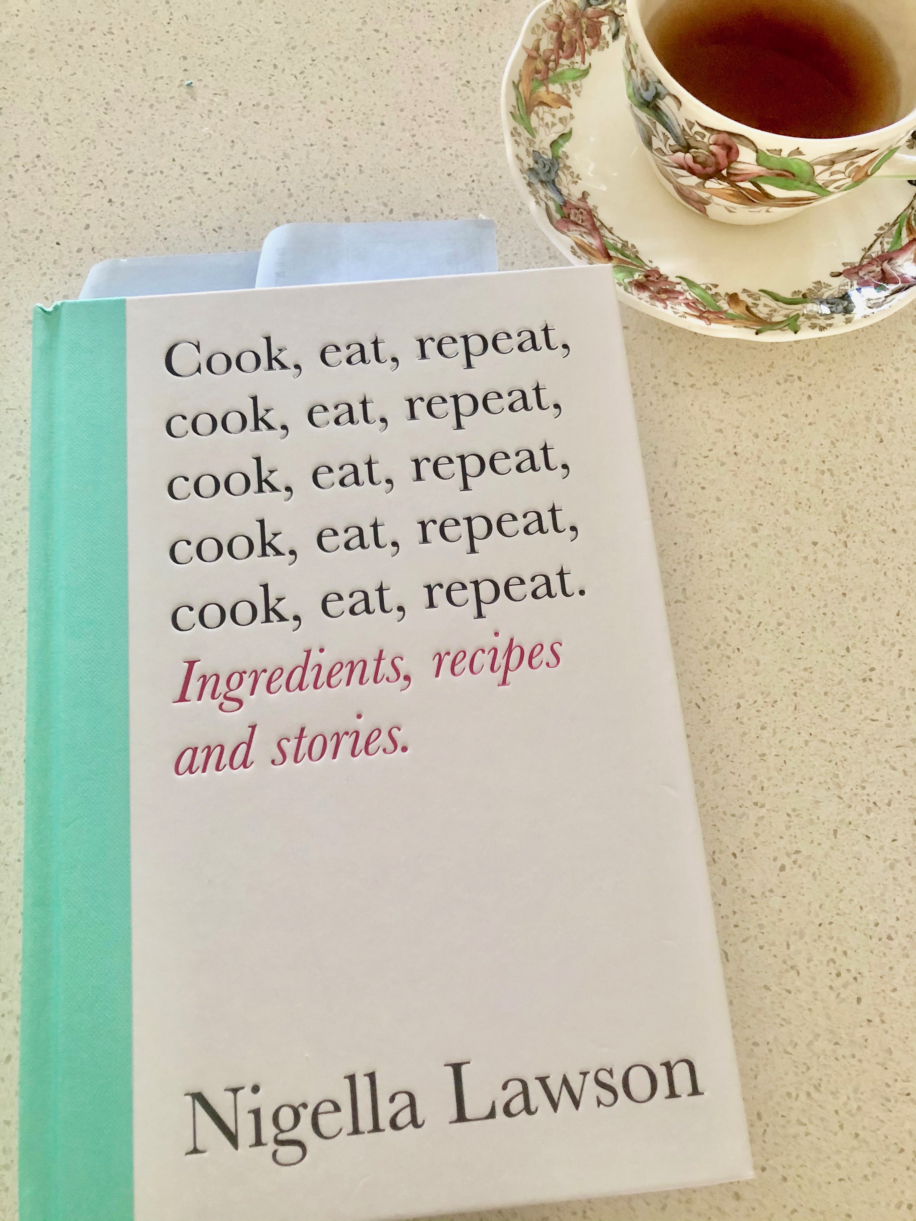 Cookbook Corner – Cook, Eat, Repeat, by Nigella Lawson